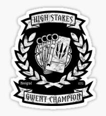High Stakes Gwent Champion Sticker