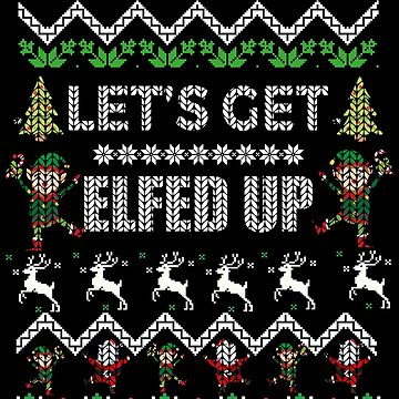 Let's Get Elfed Up - Christmas Drink by edgyshop
