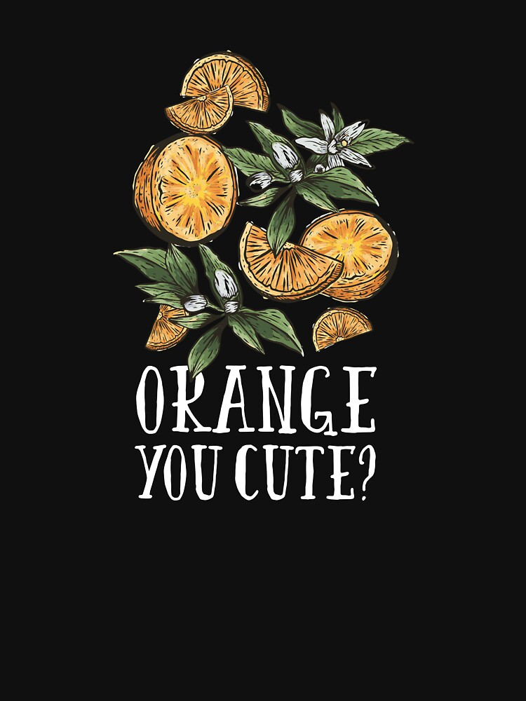Orange You Cute? Orange Trees Pun by ZippyThread