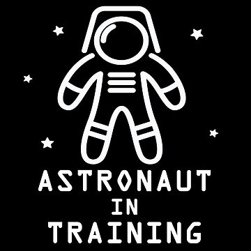 Astronaut in training funny kids science/outer space shirt by snowry