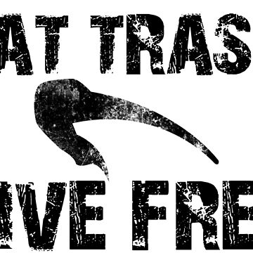 EAT TRASH LIVE FREE - Australian Version by TalenLee