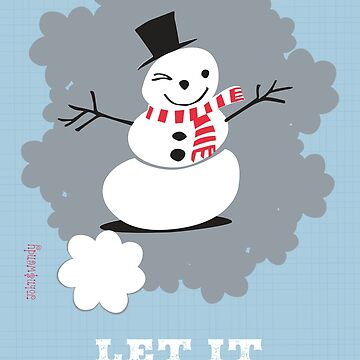 Let It Snow, Man! by johnandwendy
