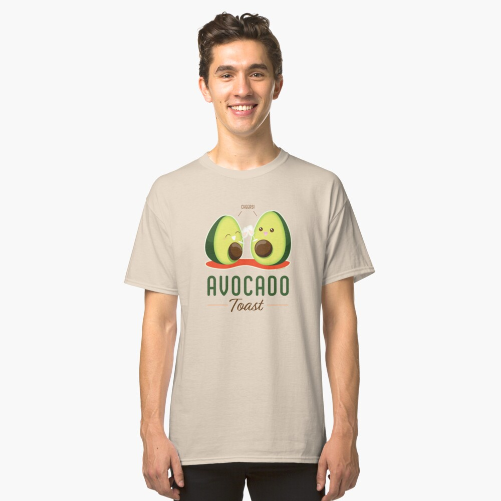 Cute Punny Avocado Toast Classic T-Shirt Front