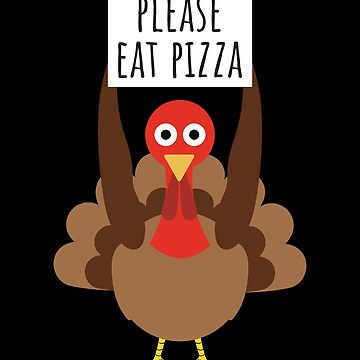 Funny Thanksgiving T-Shirt Turkey With Sign Please Eat Pizza by davdmark
