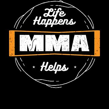 Life Happens MMA Helps Fight Mixed Martial Arts by zot717