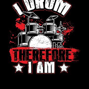 I Drum Therefore I Am Apparel by MusicReadingSav