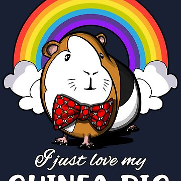 I Just Love My Guinea Pig Funny Cavy Pet Lover Rainbow Gift by underheaven