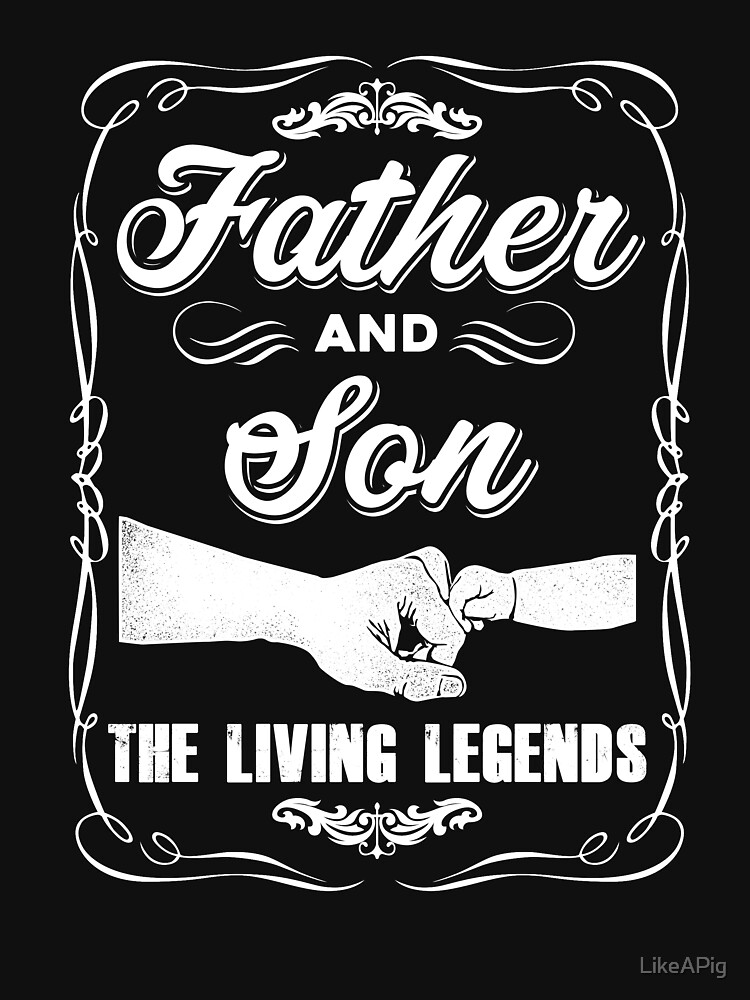 Father and son legends gift by LikeAPig