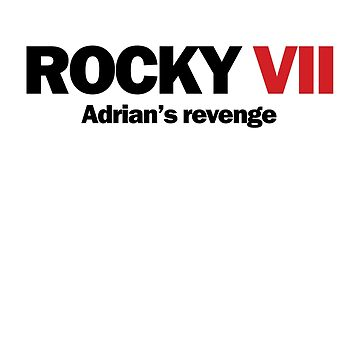 Rocky VII - Adrian's revenge by Superkev45