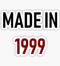 Made in 1999 Sticker