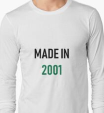 Made in 2001 Long Sleeve T-Shirt