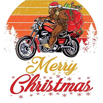 Bigfoot Santa Riding Motorcycle Delivers Christmas Gifts T-Shirt by liuxy071195