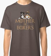 Boxer Dog Funny Design - Mother Of Boxers  Classic T-Shirt