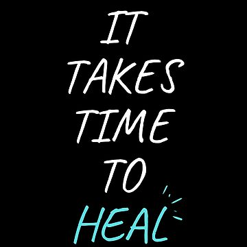 It Takes Time To Heal by MeCocky