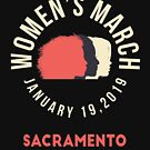 Women's March 2019 Sacramento California by oddduckshirts
