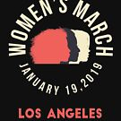 Women's March 2019 Los Angeles California by oddduckshirts
