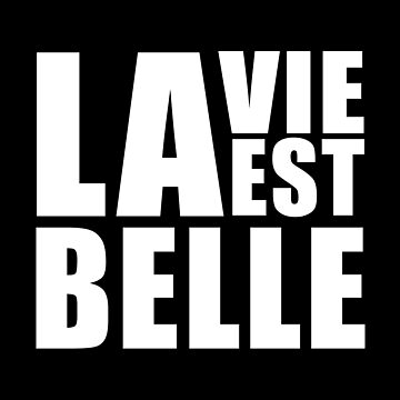 La Vie Est Belle by Harou