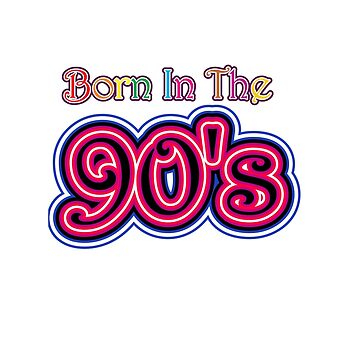 Born In The 90's by enhan