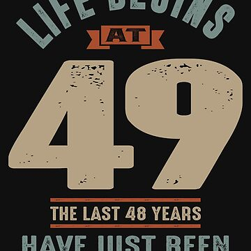 Life Begins at 49 by cidolopez