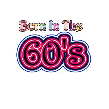 Born In The 60's by enhan