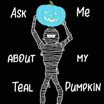 Teal Pumpkin Ask Me About My Teal Pumpkin Food Allergies Food Safety by stacyanne324