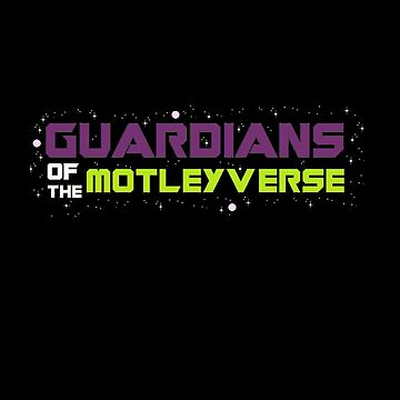 Guardians of The Motleyverse by CounterProducts