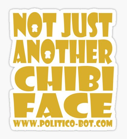 POLITICO'BOT: Not Just Another Chibi Face Sticker