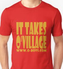 O'BOT: It takes O'village Unisex T-Shirt