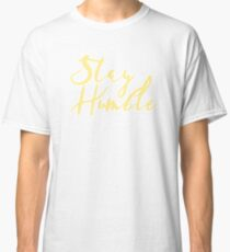 Stay Humble - Yellow Classic T-Shirt