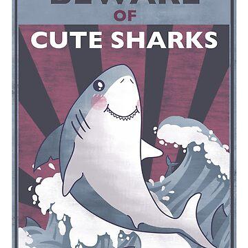 Beware Of Cute Sharks by beesants