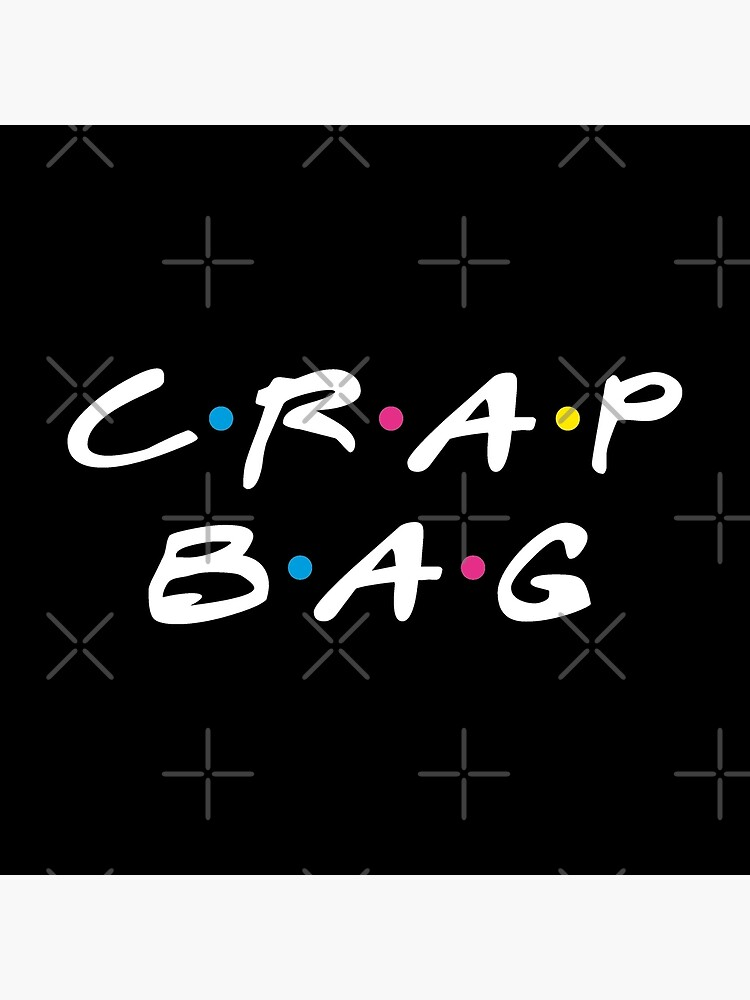 Crap Bag by coffeewithmilk