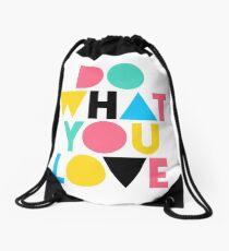 Do What You Love. Drawstring Bag