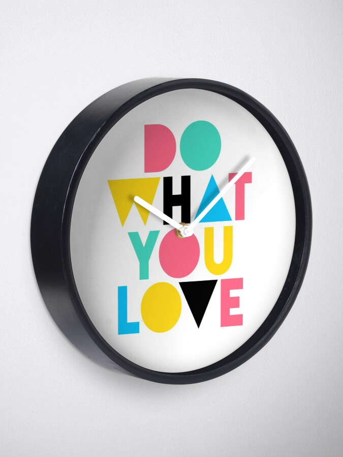 Alternate view of Do What You Love. Clock