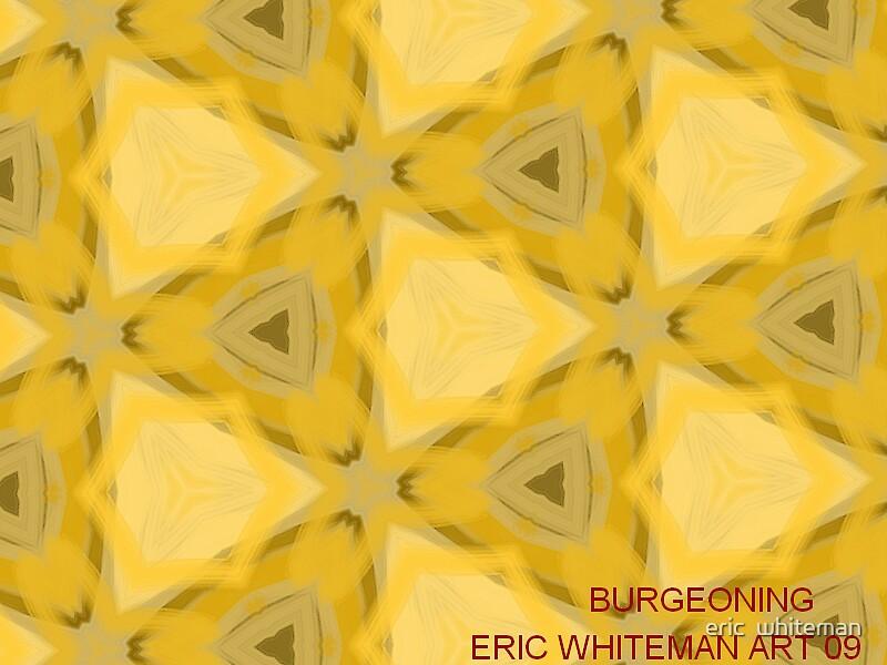 ( BURGEONING )  ERIC WHIEMAN  ART   by eric  whiteman
