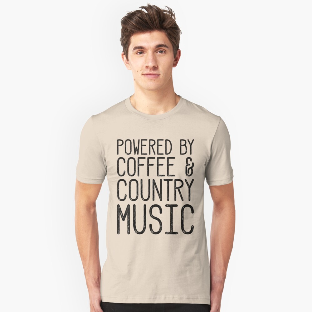Powered By Coffee And Country Music Unisex T-Shirt Front