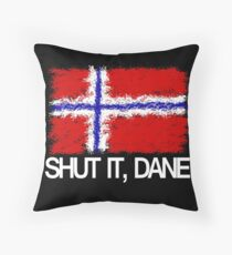 """Shut it, Dane"" [APH Norway] Throw Pillow"