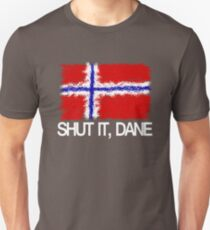 """Shut it, Dane"" [APH Norway] Unisex T-Shirt"