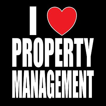 I Love Property Management by FairOaksDesigns