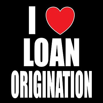 I Love Loan Origination by FairOaksDesigns
