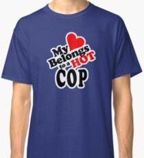 My Heart Belongs to a HOT Cop Classic T-Shirt