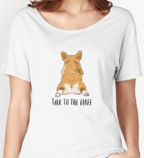 Lustiger Corgi-Kolben, Corgi-Liebhaber-Spaß, Corgi-flaumige Kolben, sprechen mit dem Flaum, Corgi-Witz, Corgi-Mutter Loose Fit T-Shirt