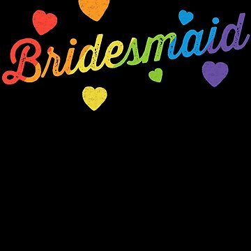 Bridesmaid - LGBT Pride Rainbow Wedding Bachelorette Party by 14thFloor