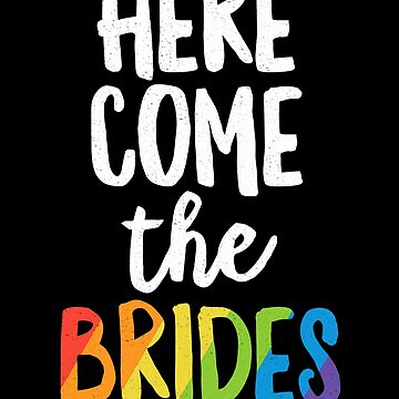 Here Comes The Brides Lesbian Pride SHIRT LGBT Wedding by 14thFloor