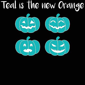 Teal Pumpkin Teal is the New Orange by stacyanne324