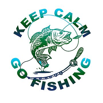 Fish - Keep Calm, Go Fishing by design2try