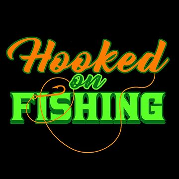Fish - Hooked On Fishing by design2try