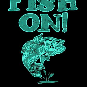 Fish - Fish On by design2try