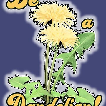 Be A Dandelion by torg