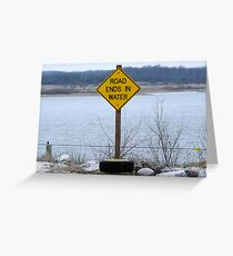 Road ends in water Greeting Card