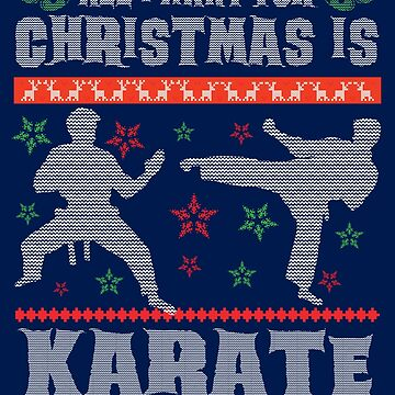 Karate Ugly Christmas Sweater Style Shirt for Trainer Mixed Martial Arts Lover by niftee